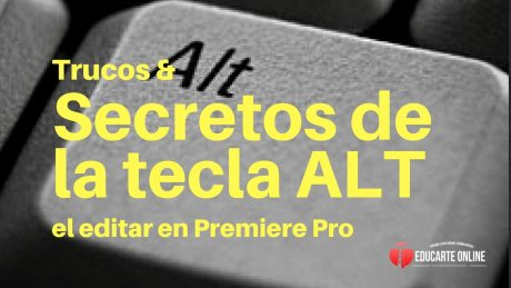 trucos y secretos de la tecla alta al editar en Premiere Pro