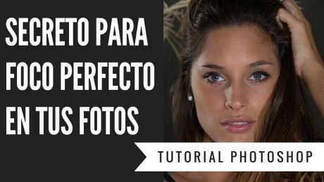 secreto para foco perfecto en tus fotos tutorial photoshop