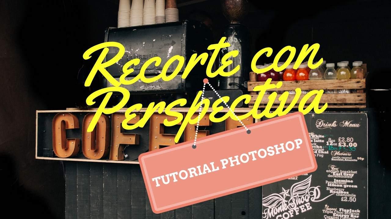 Herramienta recorte con Perspectiva en Photoshop