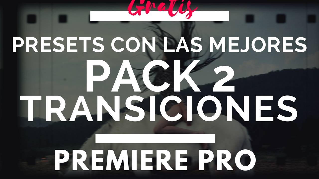 Las mejores transiciones con presets gratis en Premiere Pro - PACK 2